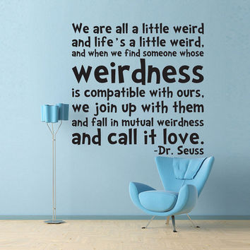 Shop Dr Seuss Wall Decals On Wanelo Fascinating Dr Seuss Weird Love Quote Poster