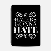 Haters gonna hate - Tablet iPad Air 2 case by WAMDESIGN | Casetify