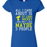 All I Care About St Louis Hockey Maybe 3 People Playoff Hockey Tee Ladies Mens Kids Blues Playoff Fans