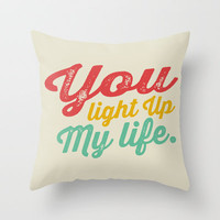 YOU LIGHT UP MY LIFE Throw Pillow by Allyson Johnson