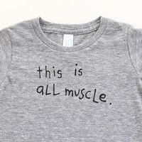 This Is All Muscle - Heather Grey Baby Tee - Funny Baby Shower Gift