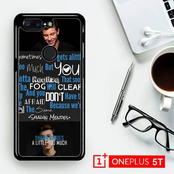 Shawn Mendes Little Too Much X3515  OnePLus 5T / One Plus 5T Case