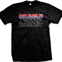 Don't Blame Me, I Voted Romney Men's T-shirt, Anti Obama Political Republican Mitt Romney Mens Tee Shirt (Small, Black)
