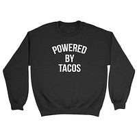 Powered by tacos, food lover, taco lover, gift for him, for her Crewneck Sweatshirt