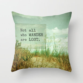 Not All Who Wander Throw Pillow by Olivia from Society6 Epic