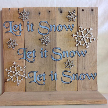 Let It Snow Holiday Decor with Shelf, made from refurnished pallet wood, painted letters and white glittery snow flakes