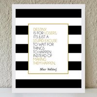 "Blair Waldorf Quote ""Destiny is for Losers"" / black and gold striped poster art print - gossip girl quote - inspirational - office art decor"