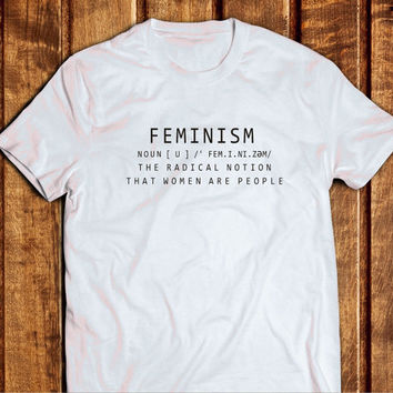 Feminism Definition T shirt, Feminism Shirt, Tumblr Inspired Woman Shirt