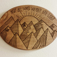 Not All Who Wander Are Lost // Mountain Themed Wood Burned Plaque
