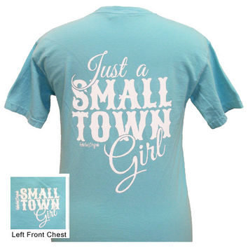 Girlie Girl Originals Just A Small Town Girl Comfort Colors Bright T Shirt