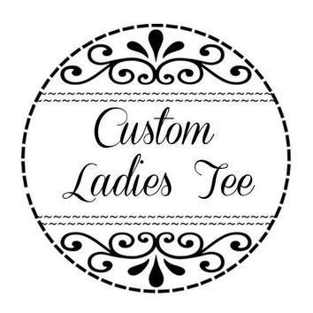 NattieDuds Clothing - Custom Clothing - Customizable Single Color T-Shirt - Crew Neck - Ladies