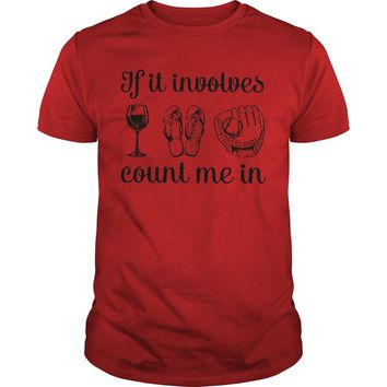 If involves wine flip flop and baseball count me in shirt Guys Tee