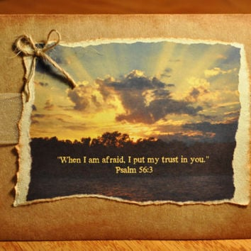 When I am afraid, I put my trust in you. Psalm 56:3 - beautiful sunset card with bible verse