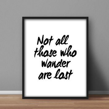 "Lord of the Rings Inspired Printable, JRR Tolkien Quote, Black and White Wall Art ""Not all those who wander are lost"" 8x10 typography decor"