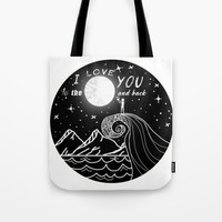 I love you to the moon and back Tote Bag by Shashira Handmaker