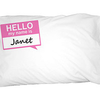 Janet Hello My Name Is Pillowcase