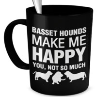 Basset Hounds Make Me Happy Mug