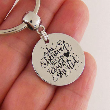 She believed she could so she did keychain, motivational gifts for women, inspirational quotes, gifts for her, gifts for mom, sister gift