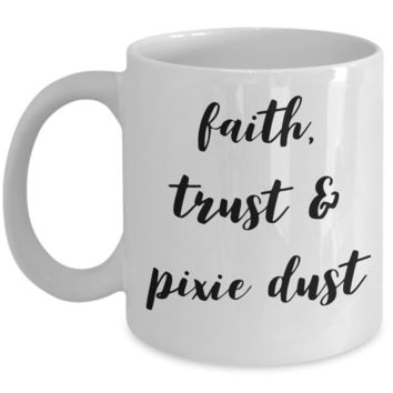 Faith Trust and Pixie Dust Mug Inspired Mugs for Women Ceramic Coffee Cup