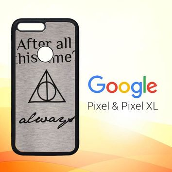 After all this time always quote harry potter Google Pixel Case