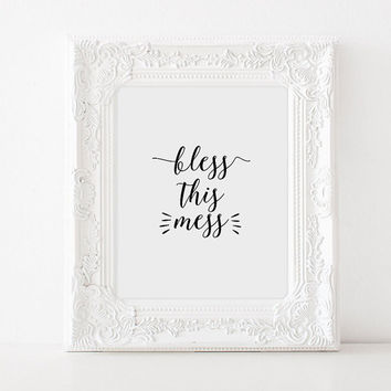 Wall Art Print, Printable Quote,Decor,BLESS THIS MESS,Inspirational Art,Motivational Quote,Printable Art,Printable Quote,Typography Print