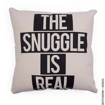 The Snuggle Is Real - Natural Canvas Cotton Pillow Cover - Home Goods House ware - Decorative Pillow Cover
