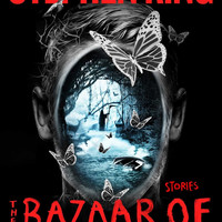 The Bazaar of Bad Dreams: Stories by Stephen King