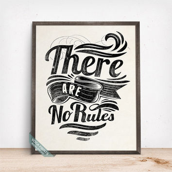 There Are No Ruels Print, Typography Print, Typography Poster, Quote Print, Bedroom Decor, Dorm Decor, Wall Art, Fathers Day Gift
