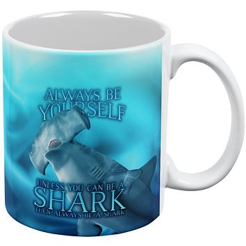 Always Be Yourself Unless Hammerhead Shark All Over Coffee Mug