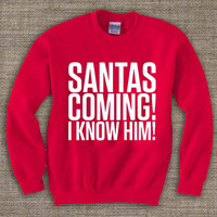 santas coming u know him  merry christmas ya filthy animal ,Ugly Chistmas Sweater. Holiday Sweatshirt. Holiday Shirt. Christmas Swetshirt.
