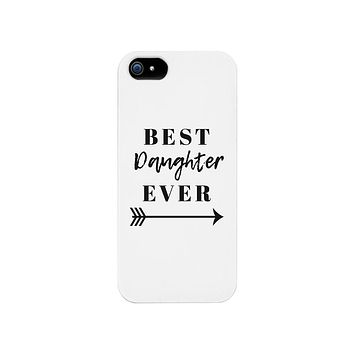 Best Daughter Ever White Phone Case