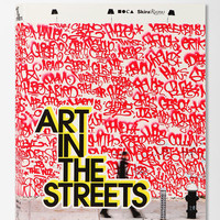 Art In The Streets By Jeffrey Deitch, Roger Gastman & Aaron Rose