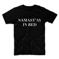 Namast'ay In Bed Unisex Graphic Tshirt, Adult Tshirt, Graphic Tshirt For Men & Women