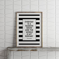 COCO CHANEL everyday is a fashion show and world is my runway print,fashion print,coco fashion,inspirational art,best words,typography quote