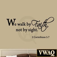 We Walk By Faith Not By Sight 2 Corinthians 5:7 Wall Decal Quote Bible Religi...