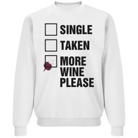 single taken more wine funny sweatshirt