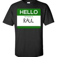 Hello My Name Is RAUL v1-Unisex Tshirt