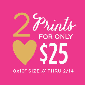 SELECT TWO PRINTS for 25 - Holiday Sale - Special Promo - Pretty Chic Art Prints - Valentine Love