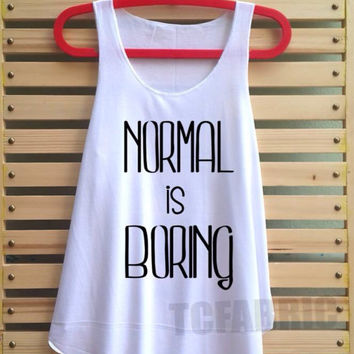 normal is boring shirt tank top t shirt vest tee tunic vest - size S M L