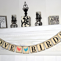LOVE BIRDS Banner - Wedding Banner - Engaged Banner-Wedding sign-Photo Prop