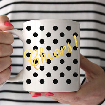 "Cute ""Cheers"" Coffee Mug - Tea cup - wedding gift - Bridal Shower - coffee cup - cute brides gift - birthday present - kate spade inspired"