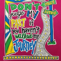 Southern Chics Don't Judge My Past if You Haven't Walked m Journey Girlie  Bright T Shirt