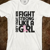 Breast Cancer Fight Strong Like a Girl Shirts