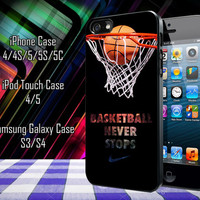 Nike Basketball Never Stop Samsung Galaxy S3/ S4 case, iPhone 4/4S / 5/ 5s/ 5c case, iPod Touch 4 / 5 case