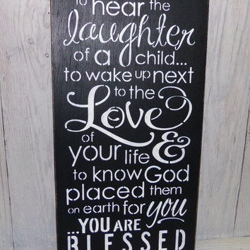 To Hear The Laughter Of A Child- You Are Blessed Sign-Painted Wood Sign-Custom Colors