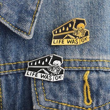 Trendy LIFE WAS OK Skull Skeleton Coffin Brooch Enamel Pins Buckle Denim Jacket Shirt Collar Lapel Pin Badge Jewelry Gift for girl boy AT_94_13
