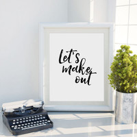 Let's Make Out Funny Quote Gift for Her Gift women Quote Print For Couple Typographic Print Home decor Let's Make Out Black and Quote Prints