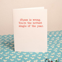 iTunes Is Wrong- greeting card- blank inside