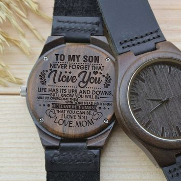 Mom To Son To My Son Never Forget I Love You Life Has Ups Downs Overcome Head Held High Believe In Man You Can Be Engraved Wooden Watch Gift