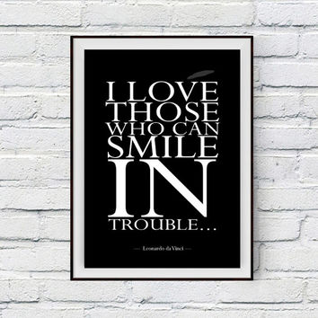 Inspirational Quote Printable Poster, Leonardo da Vinci, I love those who can smile in trouble, Inspiration Typographic Wall Decor Art Print